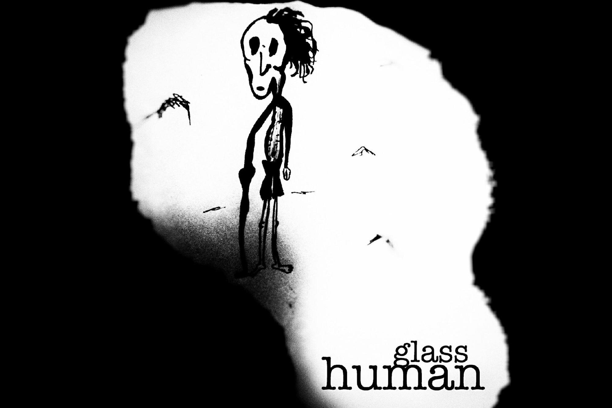 GLASS HUMAN