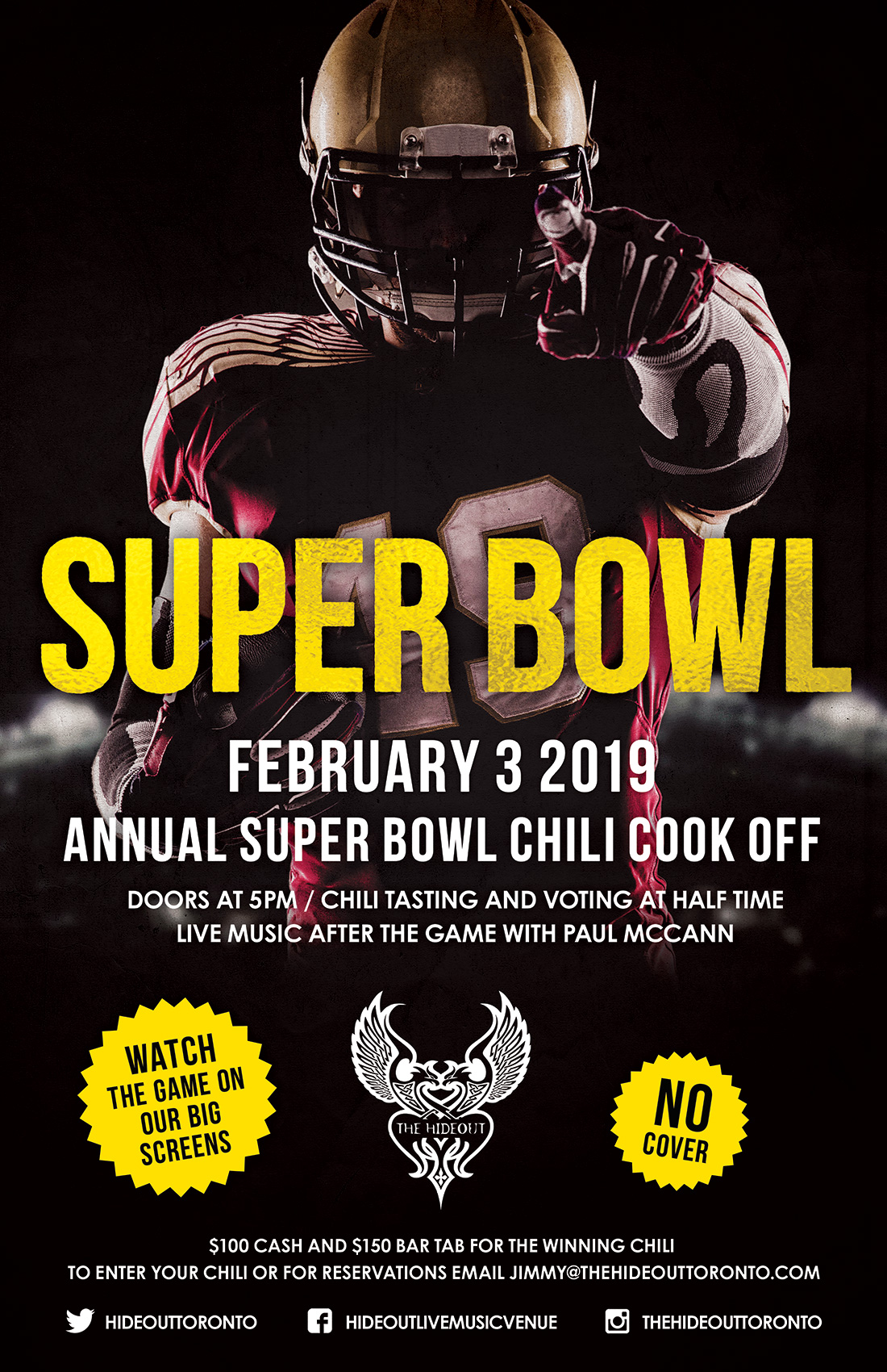 Hideout Super Bowl Party and Chilli Cook-Off 2019. Prizes include beer-4-a-year sponsored by Amsterdam Brewing Company, a night to remember with Nütrl Vodka, cash prizes, swag and more. Free chilli tasting at half time. Late night tunes with Paul McCann. No cover all night long. Doors at 5pm. Email now for guest list, reservations or to enter your kick-ass chilli - jimmy@thehideouttoronto.com.