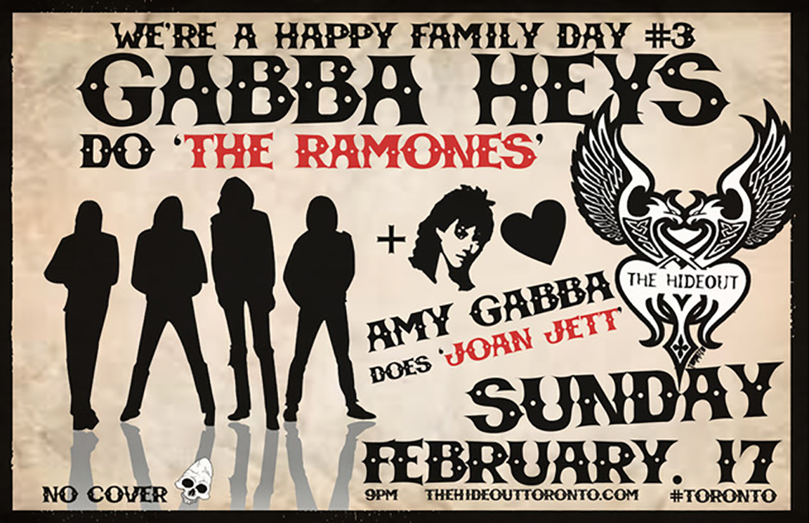 GABBA HEYS  do RAMONES +  Amy Gabba  does JOAN JETT! Plus Classic Punk Rock '77 Hits!  The Hideout Toronto . Hey! Ho! Let's Go  Toronto, Ontario !  NOW Magazine   Toronto Music Scene   Toronto Punk Rock Resurgence    Cleave Anderson  Drums  Mikey Hawdon  Guitars / Vocals  Amy Gabba  Vocals  Lucas Stagg  Bass / Vocals