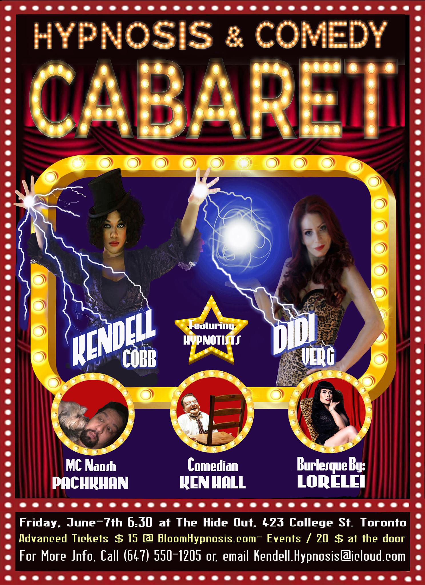 Come join us and really experience the wacky side and power of the mind!  Enjoy a fun filled night with special MC Naosh Pachklan, renowned Canadian Comedian Ken Hall, Burlesque dancer Lorelei and Stage Hypnotists Didi Verg & Kendell Cobb.  Tickets $15 in Advance $20 at the door
