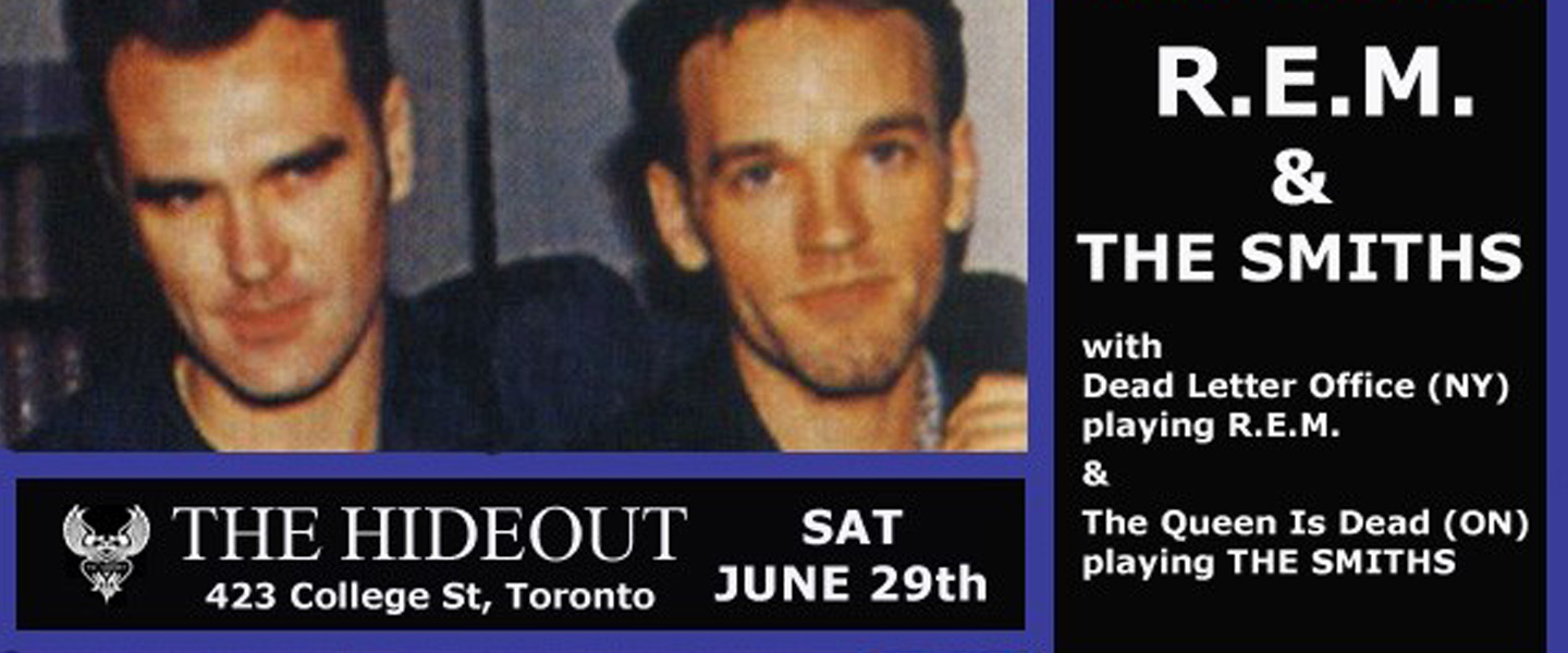 Dead Letter Office play a live tribute to R.E.M. and The Queen Is Dead play a live tribute to THE SMITHS  Dead Letter Office   http://www.remtribute.net/   The Queen Is Dead  https://www.thequeenisdead.ca   Only $10 at the door!!!