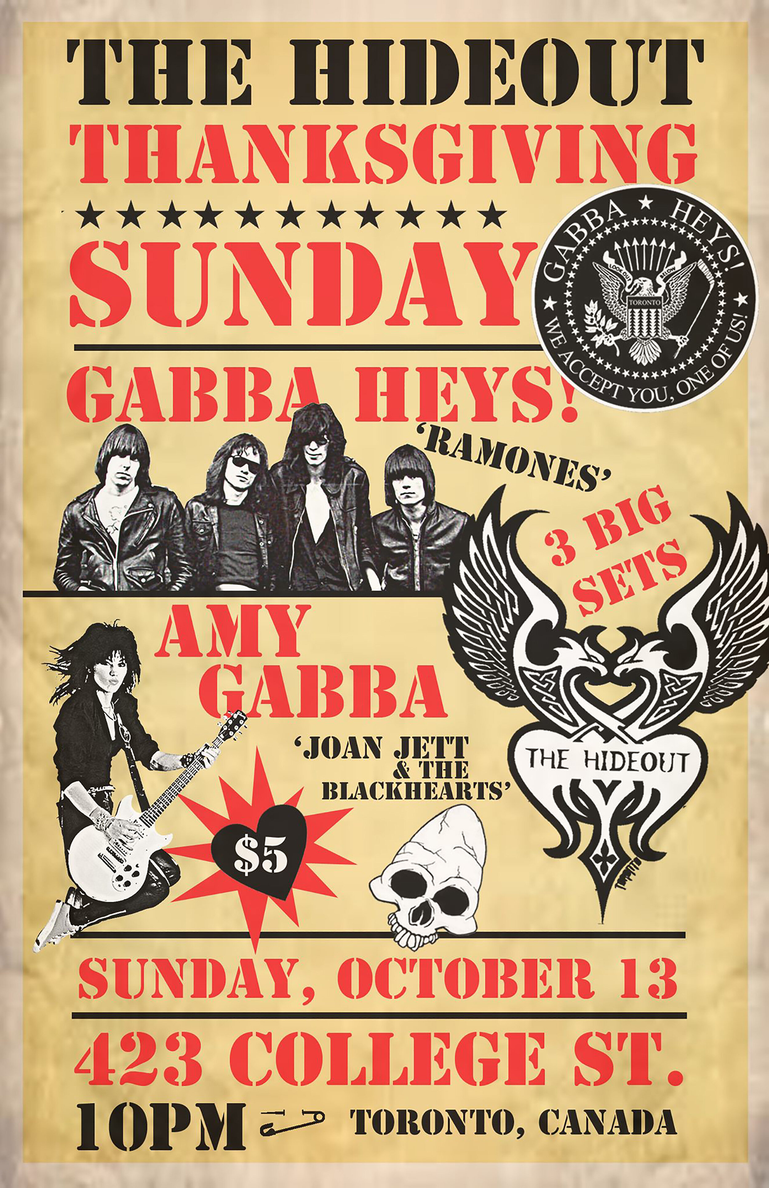 3rd Annual Thanksgiving Bash @ The Hideout Toronto !  GABBA HEYS ! do Ramones +  Amy Gabba ! does Joan Jett. Plus other classics from Blondie, Forgotten Rebels, The Go Go's, Generation X, Dead Boys + more!  3 BIG SETS! HEY! HO! LET'S GO!  Doors 9PM - Show 10PM   Cleave Anderson  drums  Amy Gabba  vocals  Mikey Hawdon  guitar / vocals  Lucas Stagg  bass / vocals   earstotheground.ca   NOW Magazine   Little Italy College St. BIA