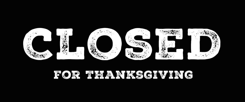 ClosedThanksgiving_19oct14.jpg