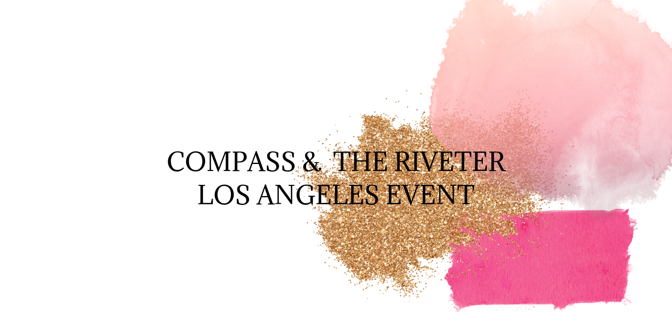COMPASS & THE RIVETER LOS ANGELES EVENT.png