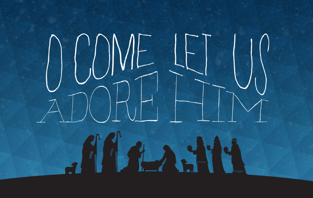O come let us adore Him.jpg