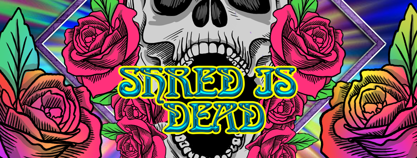 Shred is Dead Cover Photo
