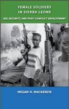 MacKenzie's book on female soldiers in Sierra Leone