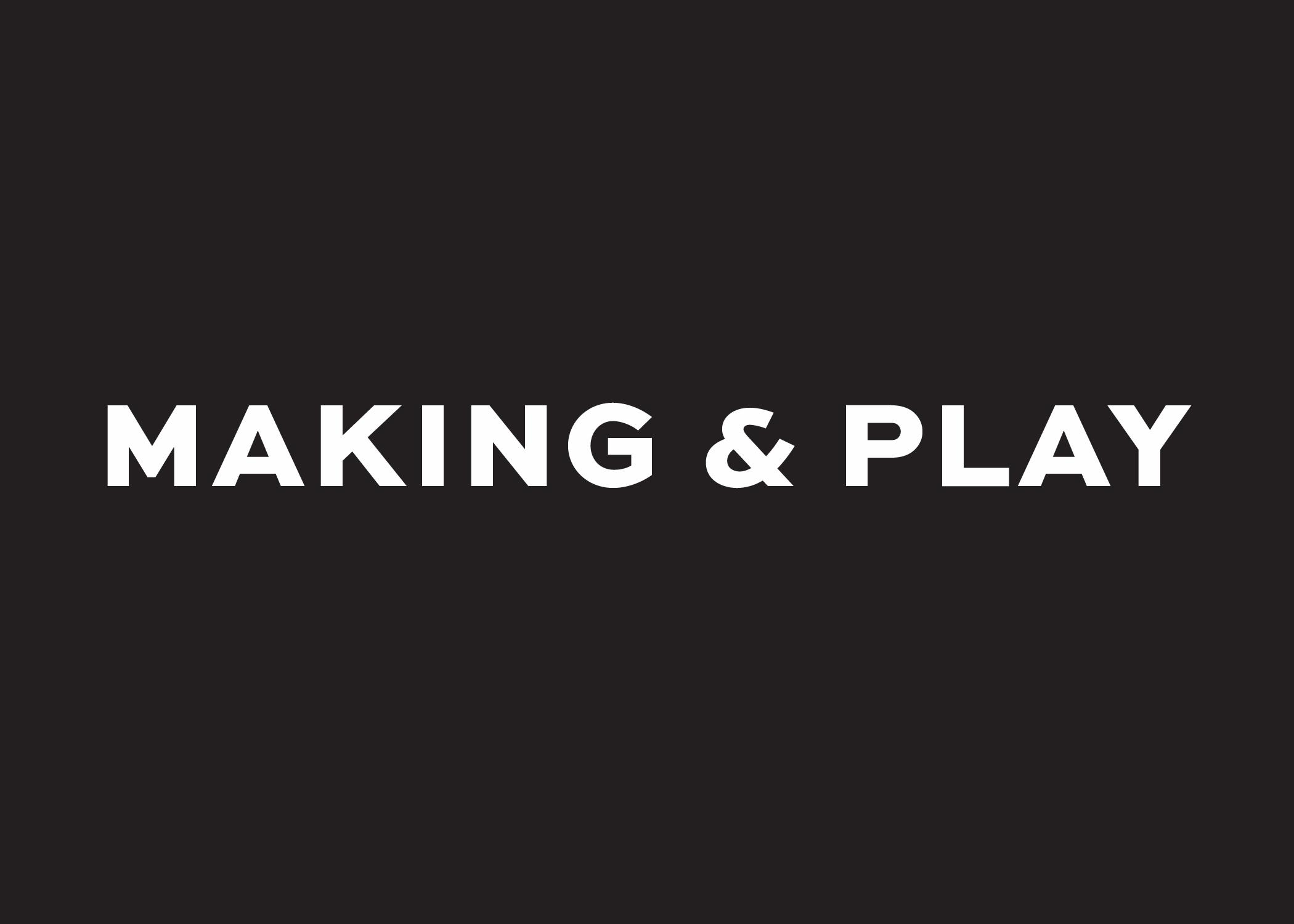 Making & Play