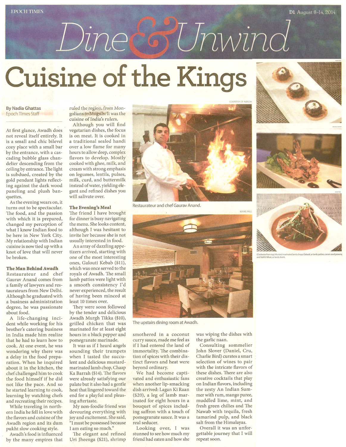 Cuisine of the Kings, Epoch TimesA life-changing incident while working for his brother's catering business in India made him realize that he had to learn how to cook.... -
