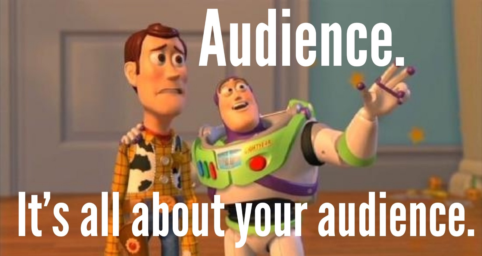 it's all about your audience .jpeg