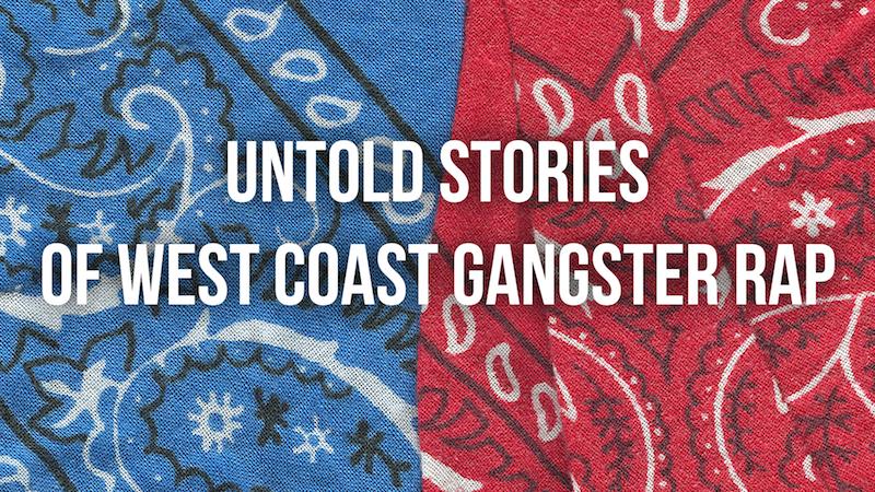 UntoldStoriesOfWestCoastGangstaRap.PNG.png