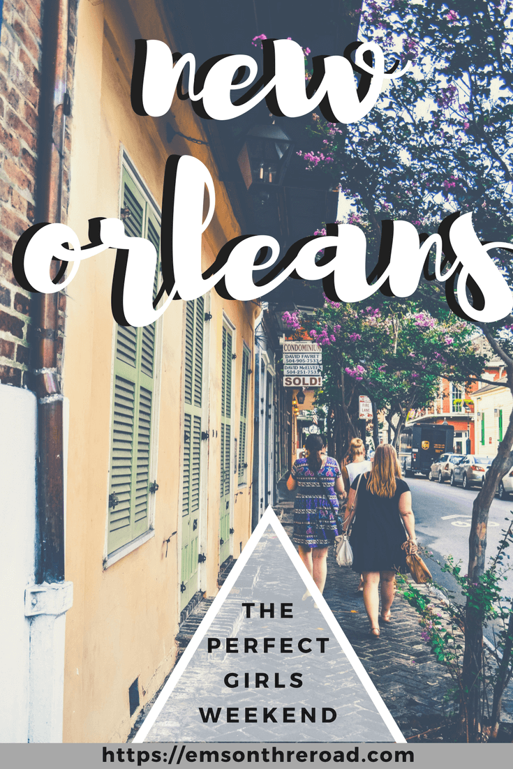 Girls Weekend Guide to New Orleans