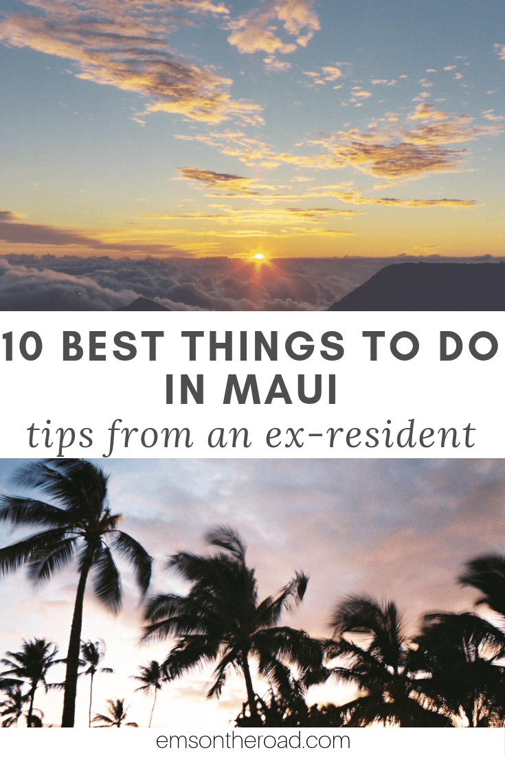 10 Best Things to Do in Maui: Tips From an Ex-Resident #maui #hawaii #travel