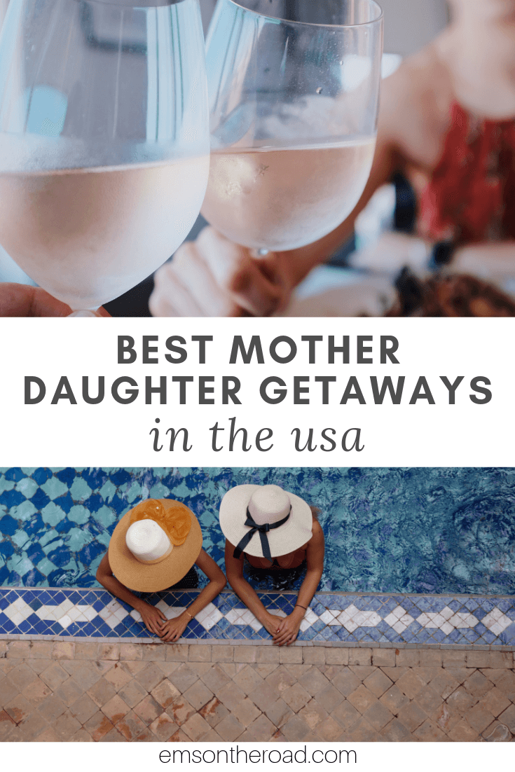 The Best Mother Daughter Trips in the USA