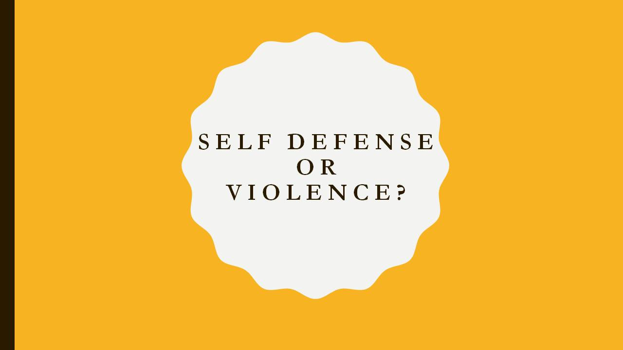 Self-defense or Violence? (Social Development) (Public Safety)   Purpose: To engage in dialogue and demonstrations of the characterization of violence as opposed to self- defense. The focus is to supply support and tools to educate and empower them to make better choices in their lives utilizing alternatives just before exerting violence and violent behaviors.