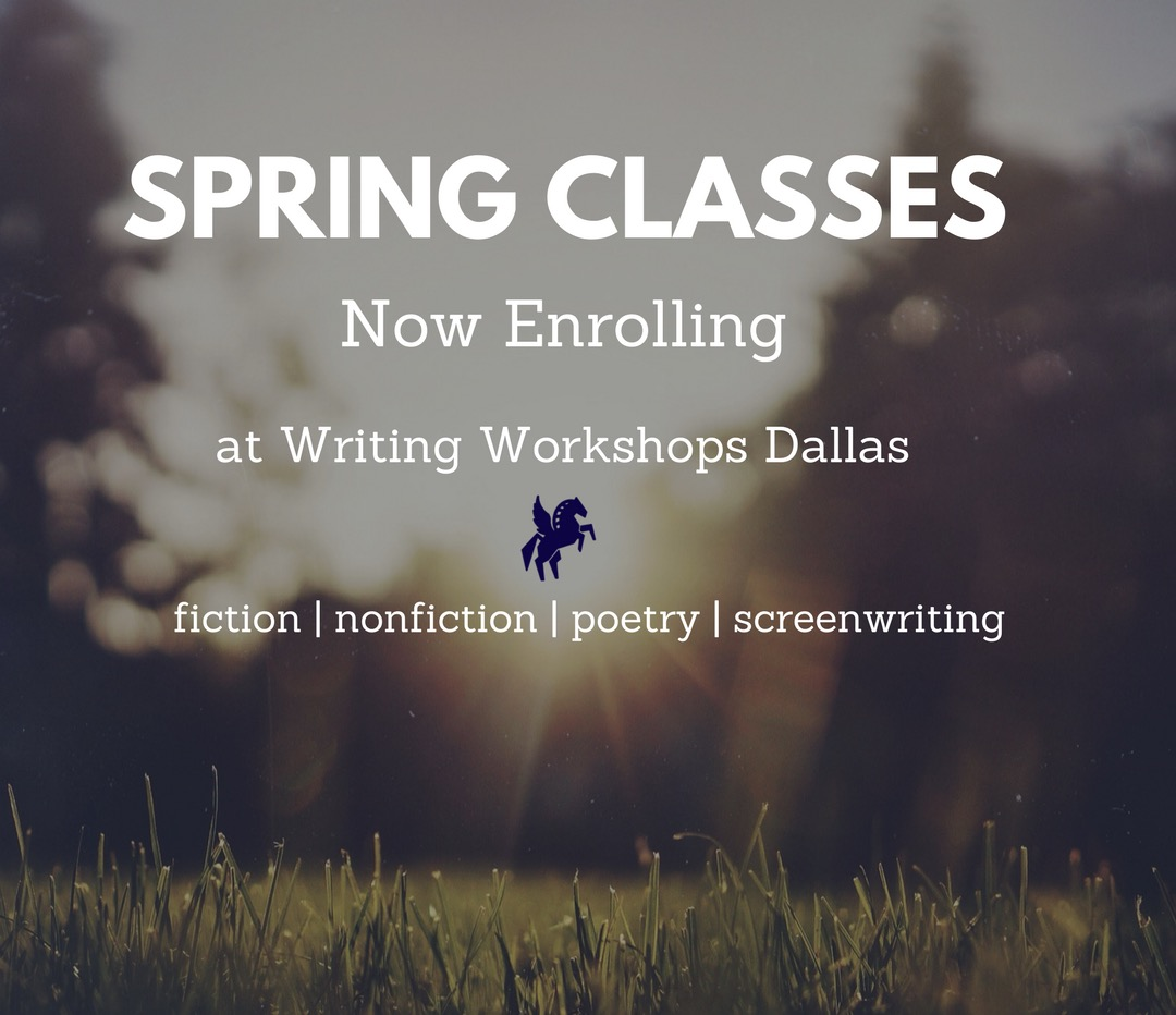 Writing Workshops Dallas Spring 2018 Classes Now Enrolling