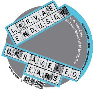 """Unraveled Ears 12"""" (an anagram of Enduser and Larvae) Released by Ad Noiseam in 2003"""