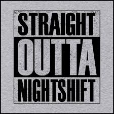 nightshiftstraigh.jpeg