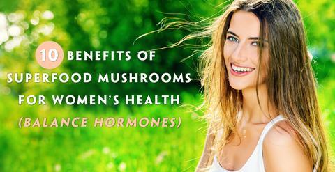 MUSHROOMS-FOR-WOMENS-HEALTH_large.jpg