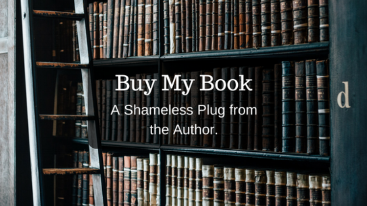Buy my book! A shameless plug from the author.