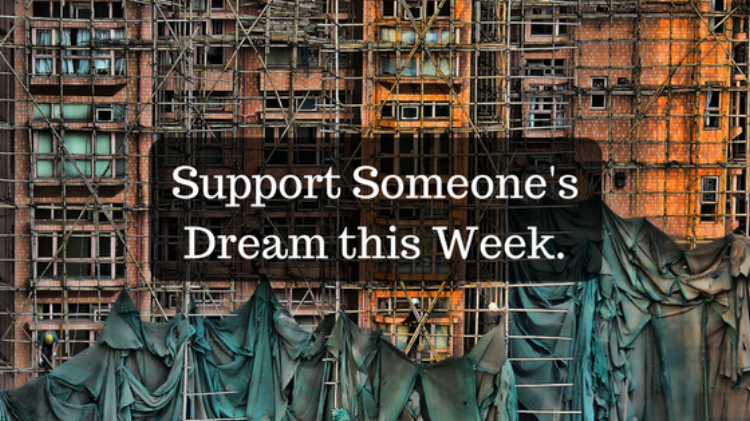 Support someone's dream this week.