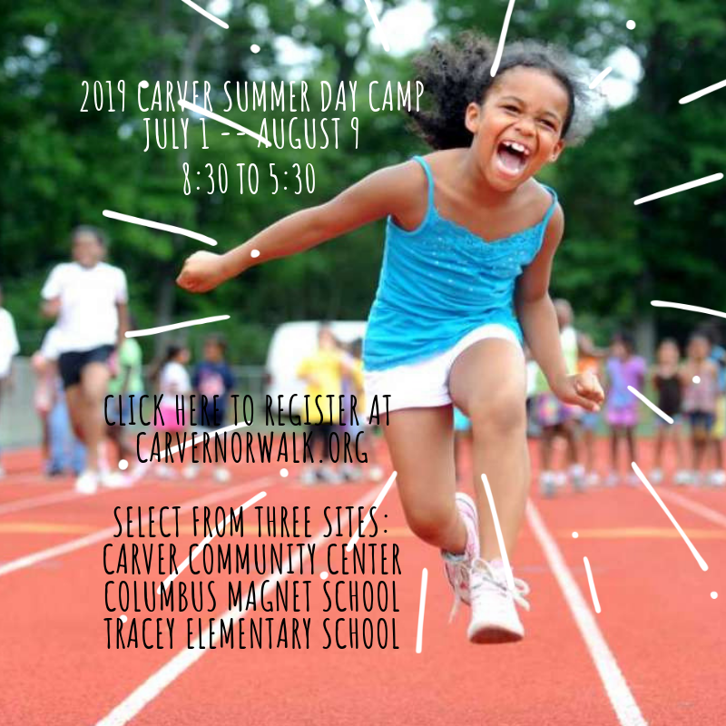 2019 Carver Summer Day Camp July 1 -- August 9 8_30 to 5_30 Register here at CarverNorwalk.org Select from three sites_ Carver community center.png