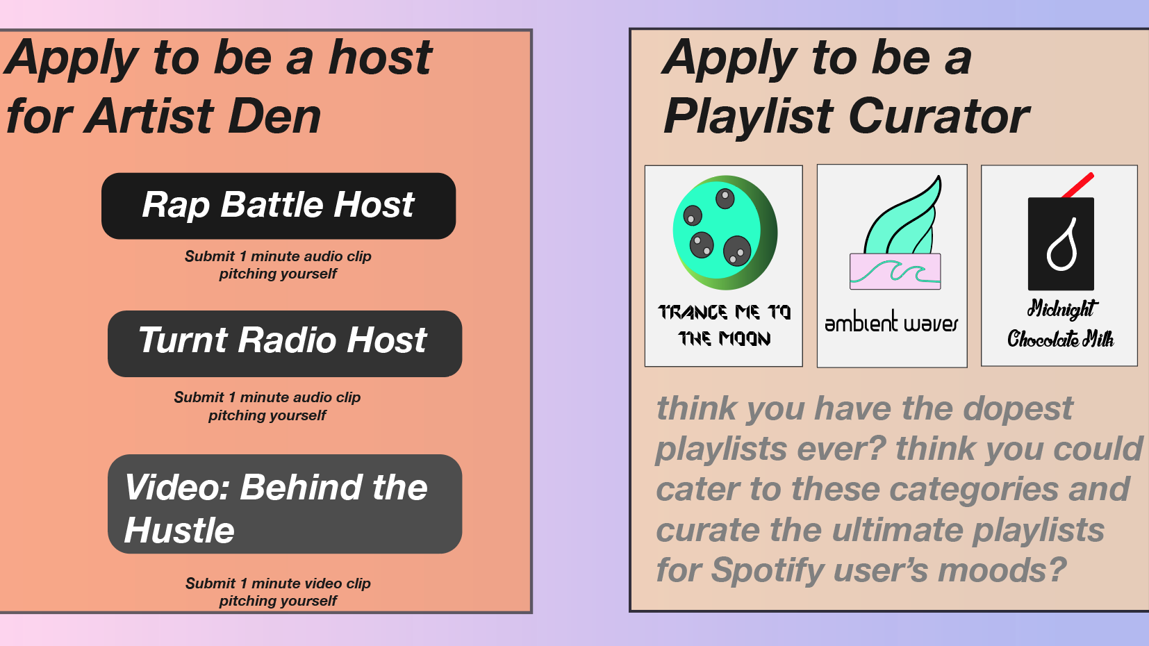 Invite artists to become curators - to host and curate content, on Artist Den and become Playlist Curators to be featured on the homepage as hosts