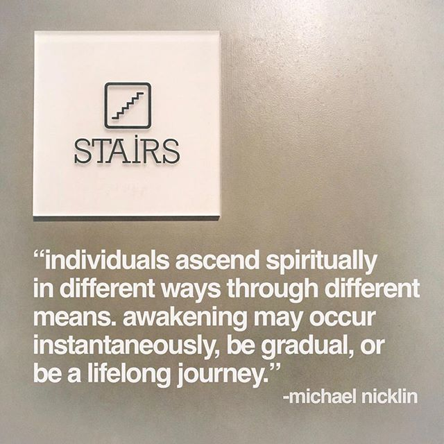 """Individuals ascend spiritually in different ways through different means.  Awakening may occur instantaneously, be gradual, or be a lifelong journey."" –Michael Nicklin"