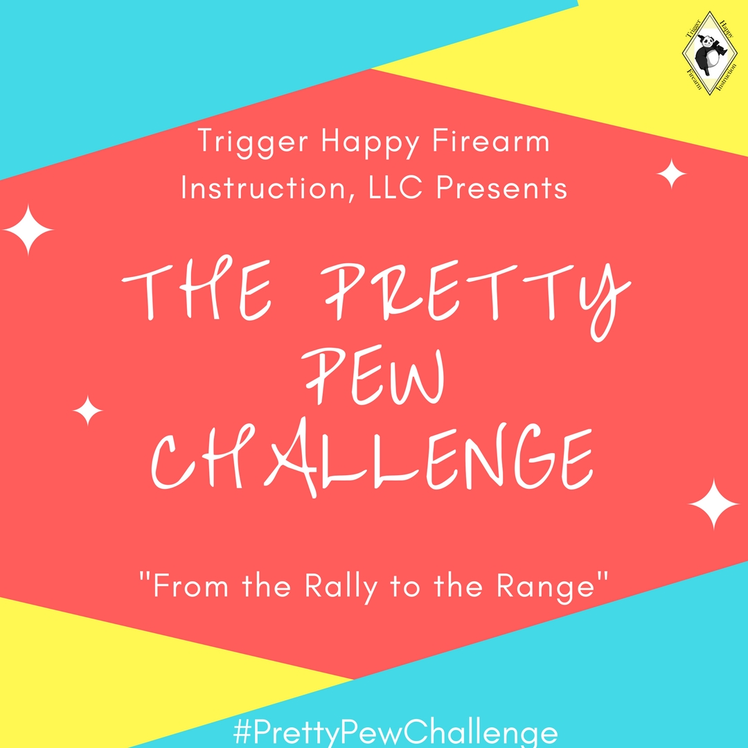 Pretty Pew Challenge - In the name of Women's Issues, we've organized marches, attended rallies, and created hashtags that have gone viral. But now it's time to implement one of the best solutions for conquering our [womens] issues...