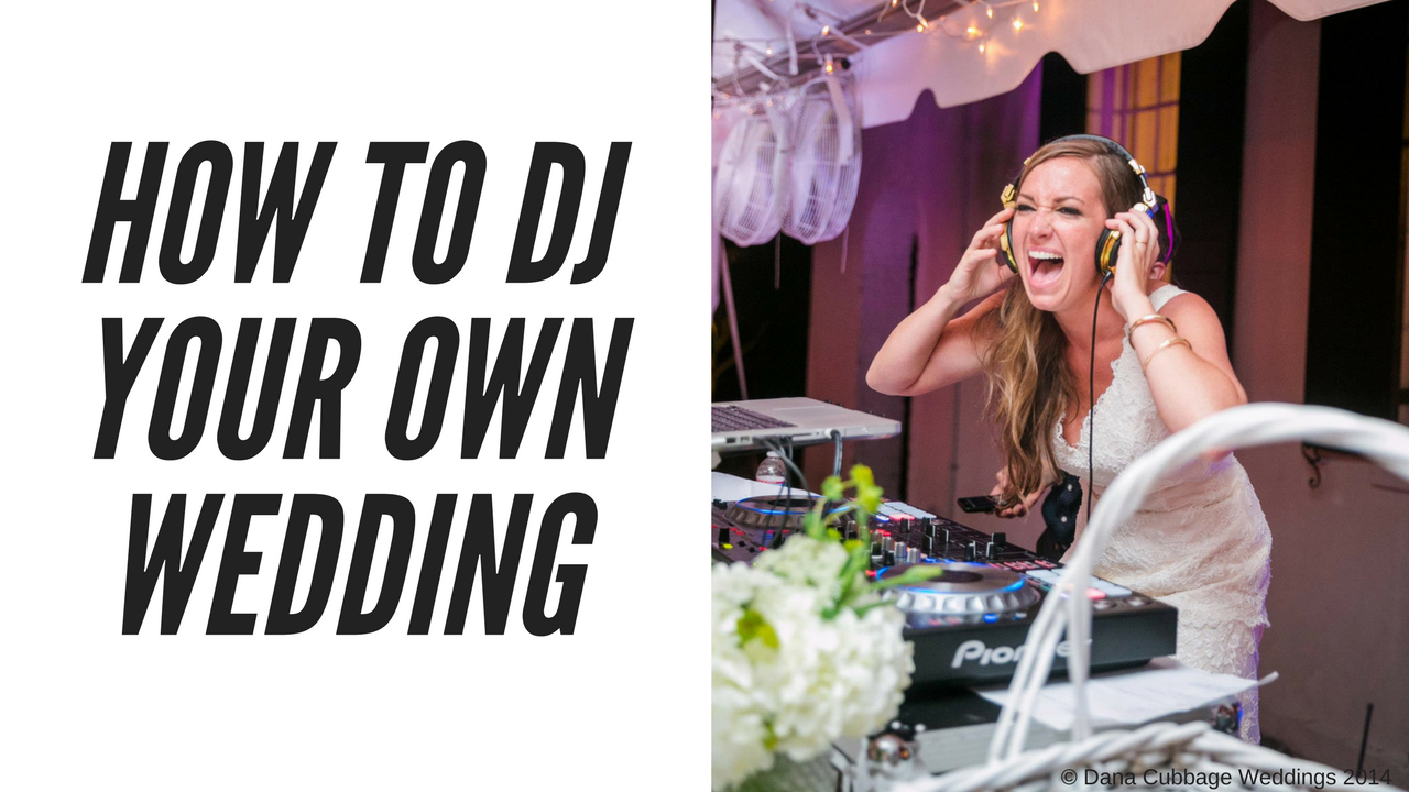 HOW-TO-DJ-YOUR-OWN-WEDDING-1.png