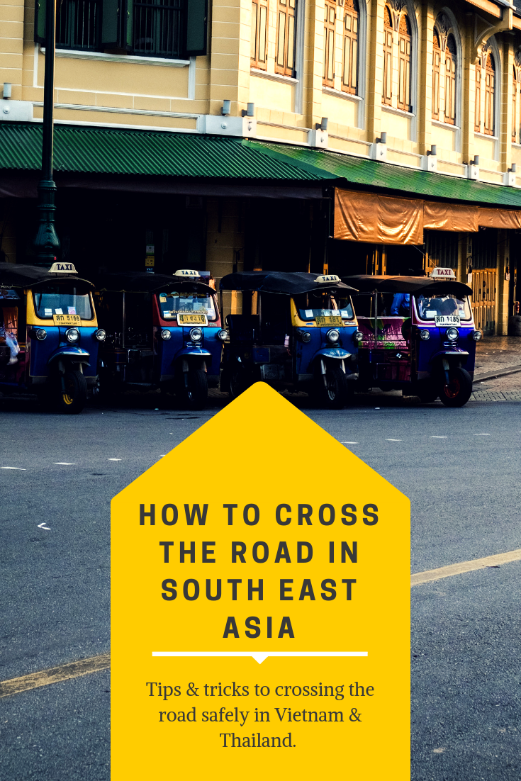 How to safely cross the road in South East Asia. Navigating the streets of Vietnam and Thailand can be difficult the first time. This blog aim's to share some tips and tricks to walking the streets in South East Asia.