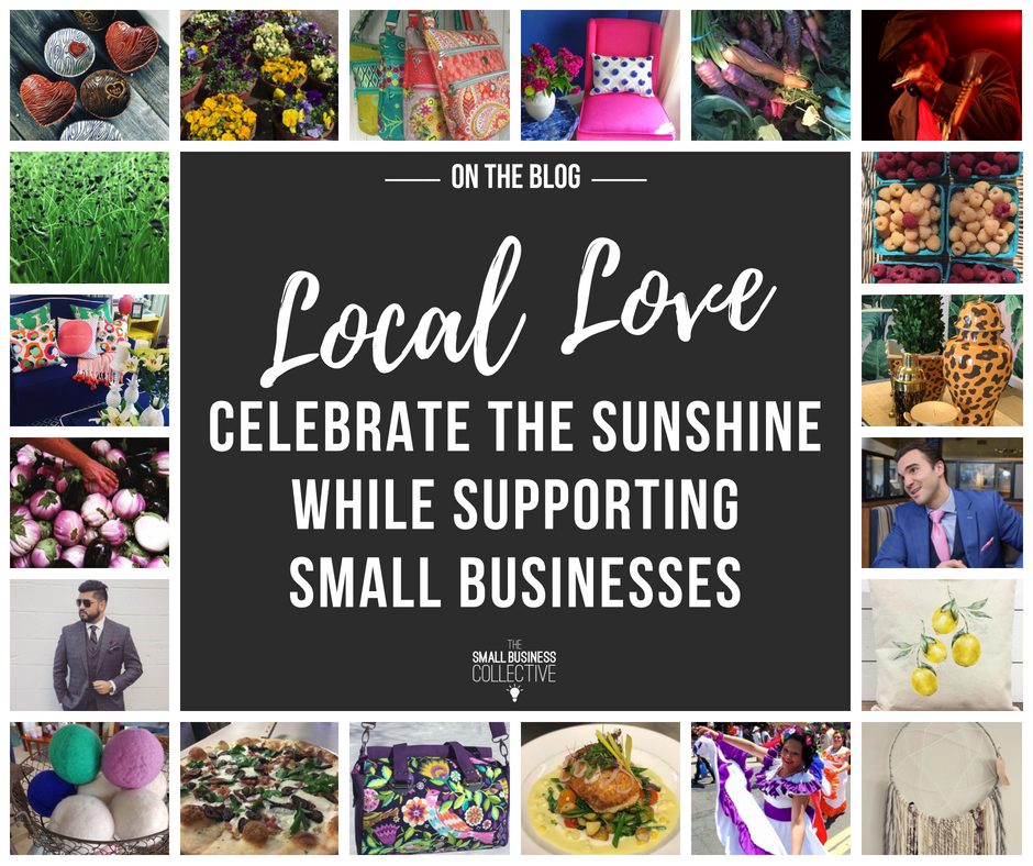The Small Business Collective - Local Love Celebrate the Sunshine While Supporting Small Businesses