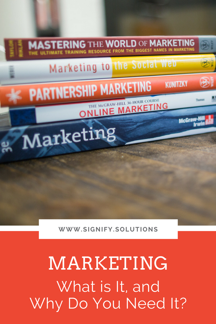 Marketing isn't just a buzzword. It's a non-negotiable piece of your business.