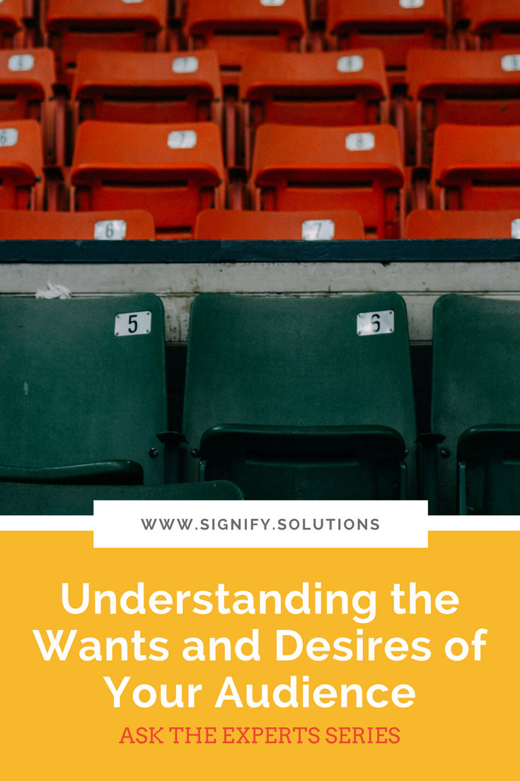 Start figuring out what your audience really wants—not what they need, but what they want. Uncovering the hidden wants and desires of your audience will be a key to your success.