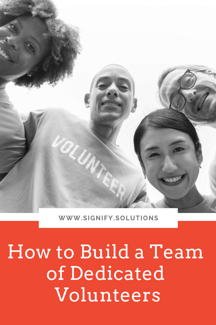 Building a team of dedicated volunteers isn't easy. It takes a lot of hard work and a steady flow of communication to ensure that you're getting what you need, while giving what they need in return.