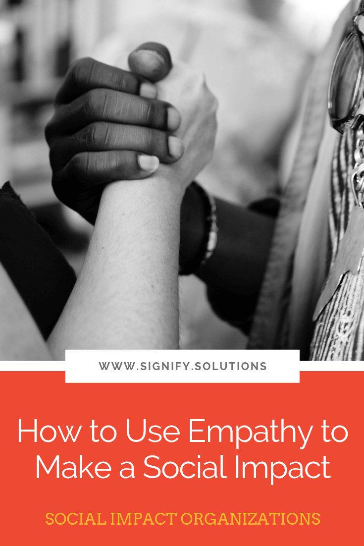 Empathy can push you to create solutions that help others, but it can also push others to help you and your cause.