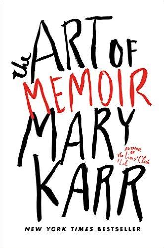 Karr, Mary.HarperCollins, 2015. Image Courtesy: Amazon.com.