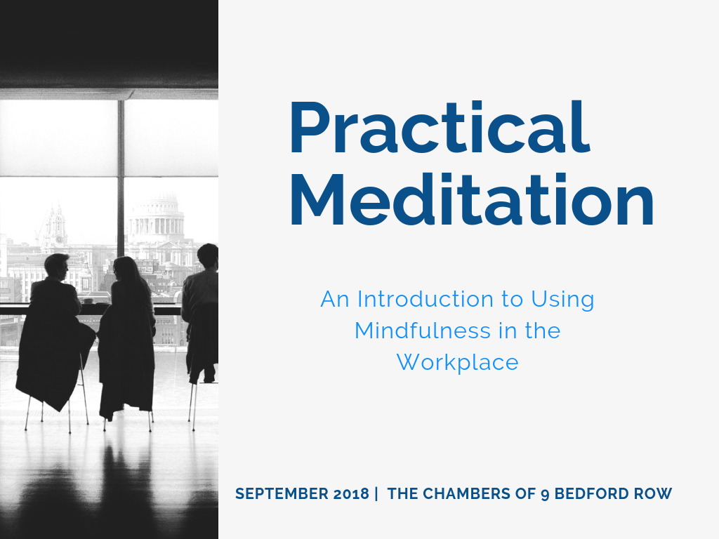Practical Meditation Presentation re Introduction to Mindfulness in the Workplace.png