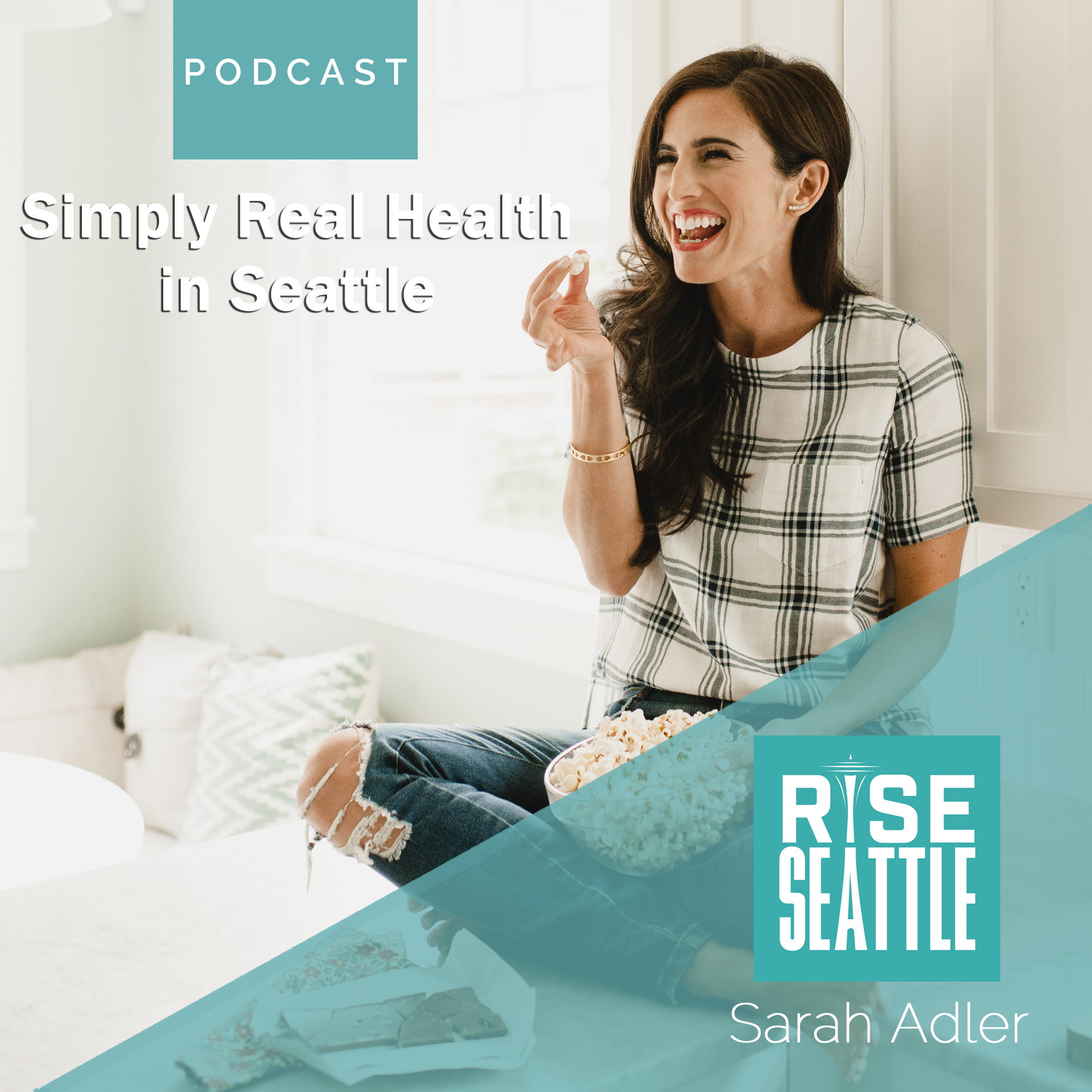 S1.E5. Sarah Adler: Simply Real Health in Seattle