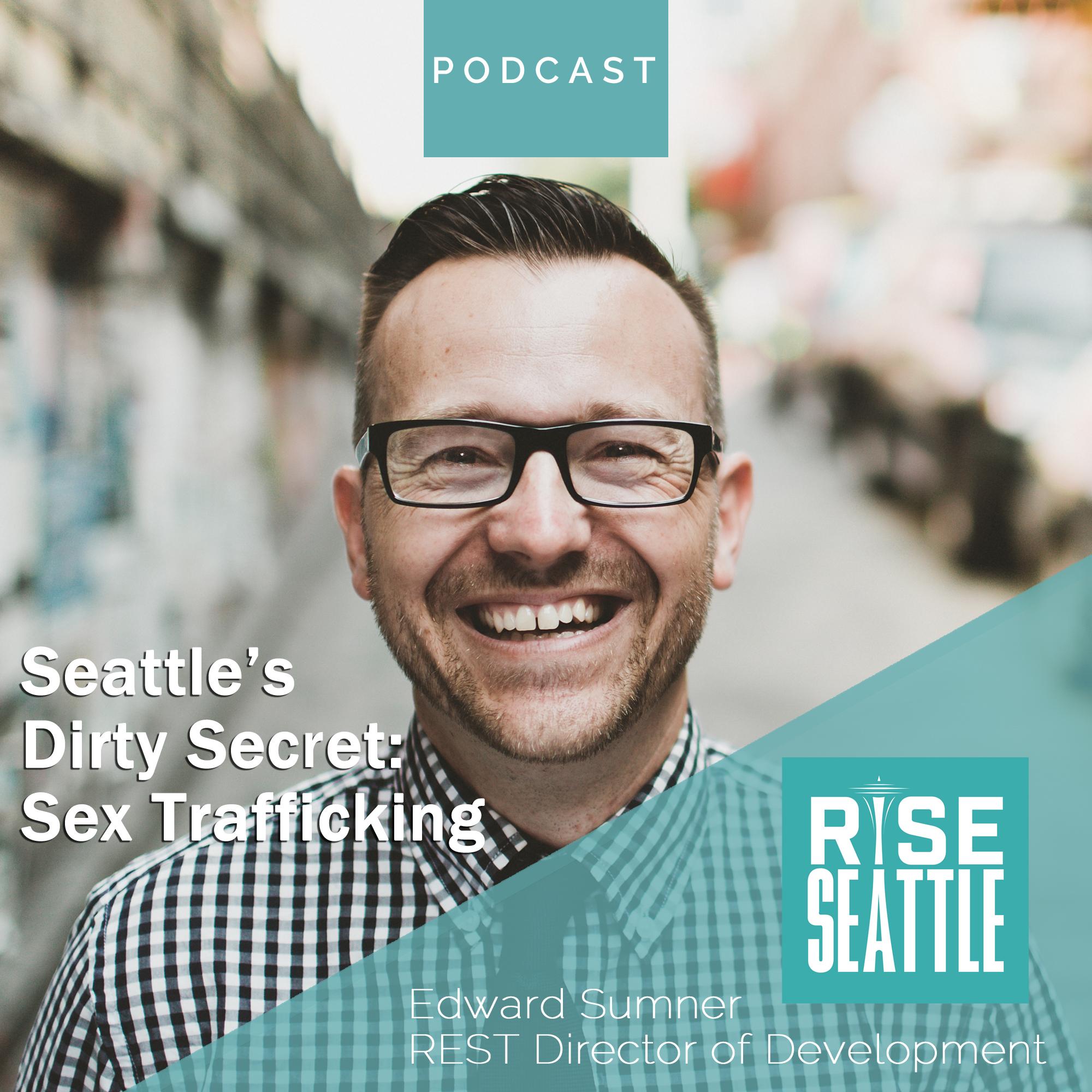 S1.E4. Edward Sumner on Seattle's Dark Secret: Sex Trafficking