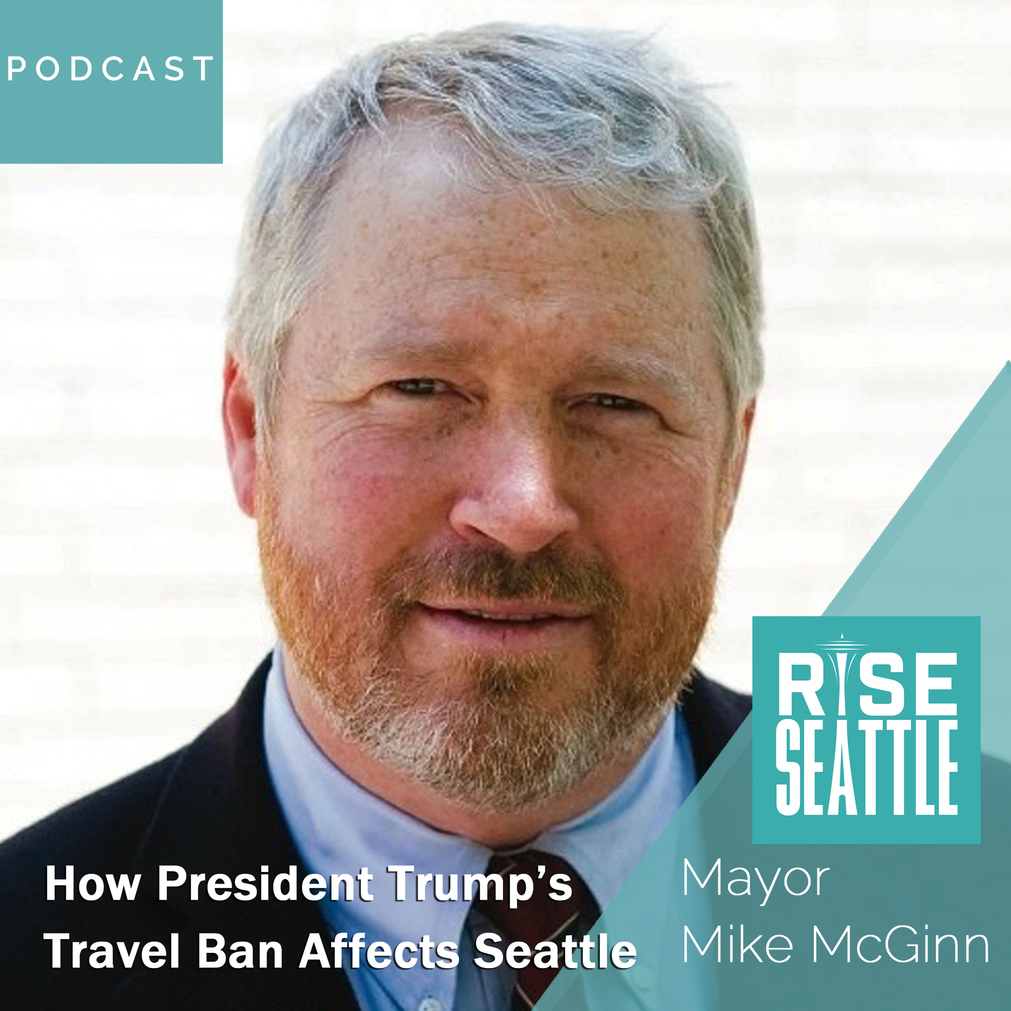 S1.E13. Mayor Mike McGinn: How President Trump's Travel Ban Affects Seattle