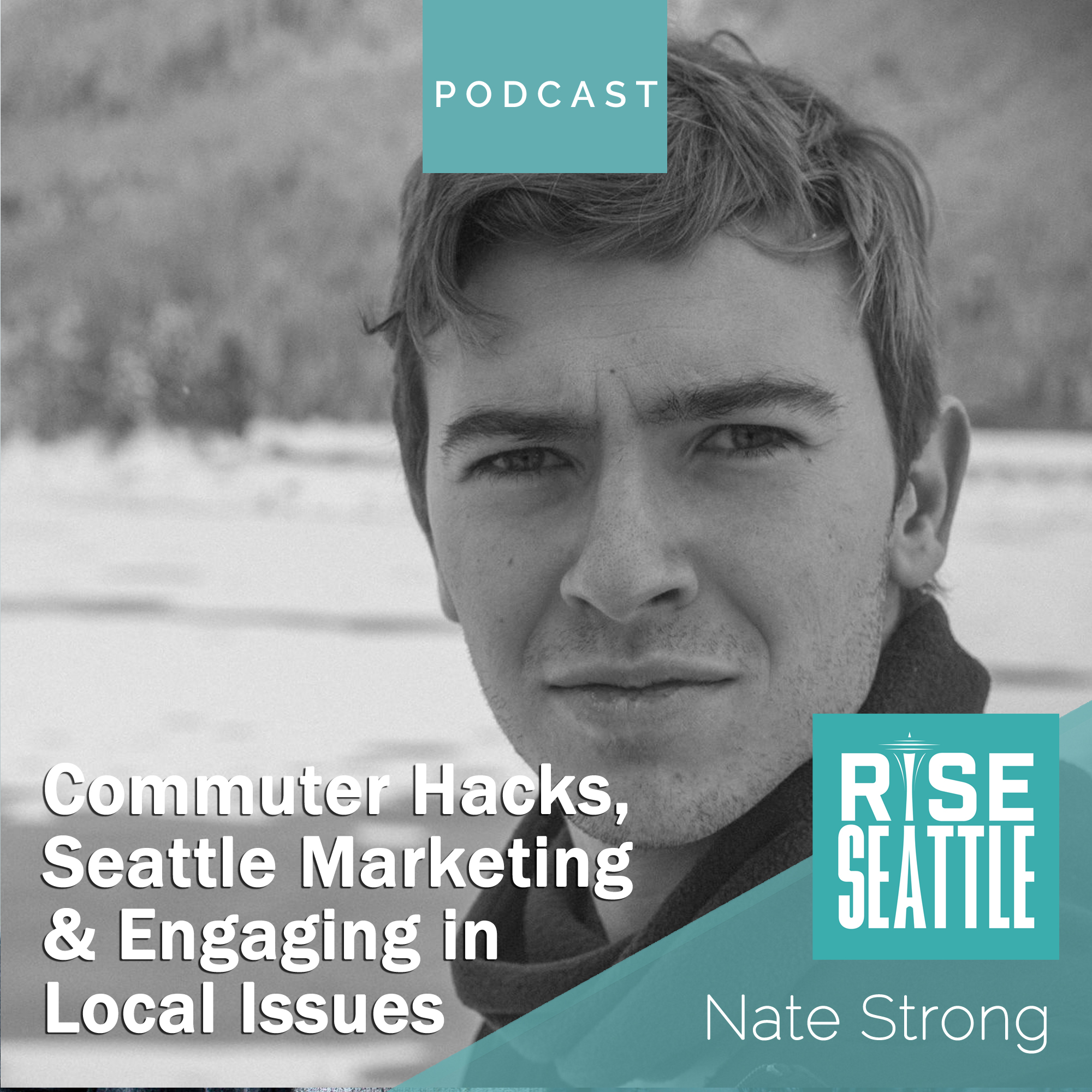 S1.E15. Nate Strong: Commuter Hacks, Seattle Marketing & Engaging in Local Issues