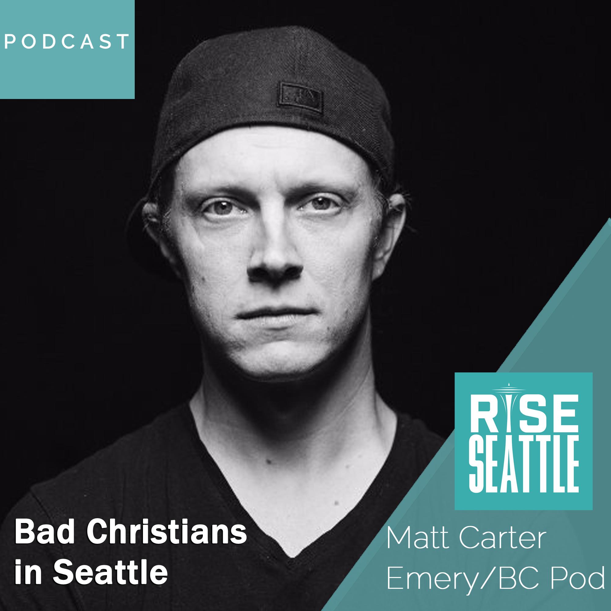 S2 E3: Matt Carter: Bad Christians in Seattle