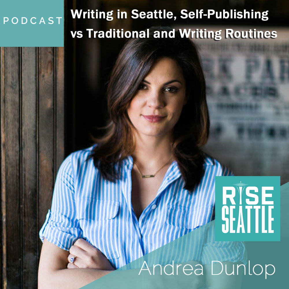 S2 E4: Andrea Dunlop: Writing in Seattle, Self-Publishing vs Traditional and Writing Routines
