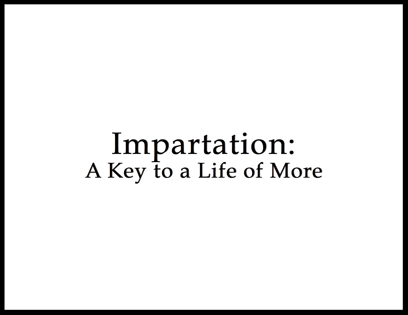 impartation- a key to a life of more rect.jpg