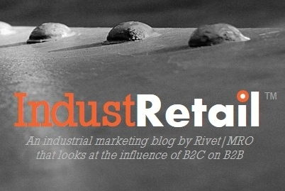An industrial marketing blog by Rivet|MRO that looks at the influence of B2C on B2B.