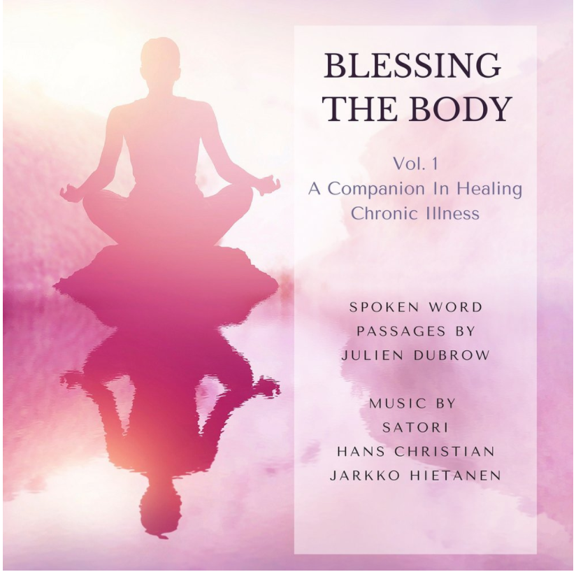 Blessing The Body - In this (free) audio track from Julien's Album, Blessing The Body, you are held in the uplifting sound of Hans Christian's cello, as Julien speaks from the wisdom of the Sacred Healing tradition. This is a passage of comfort and dignity.