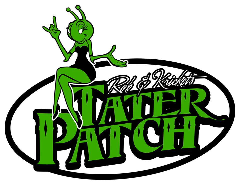 Rob & Krickets Tater Patch