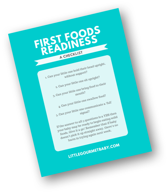 First Foods Readiness Checklist  A quick reference guide to all the developmental signs of readiness for first  foods.    Check baby's readiness for solids →
