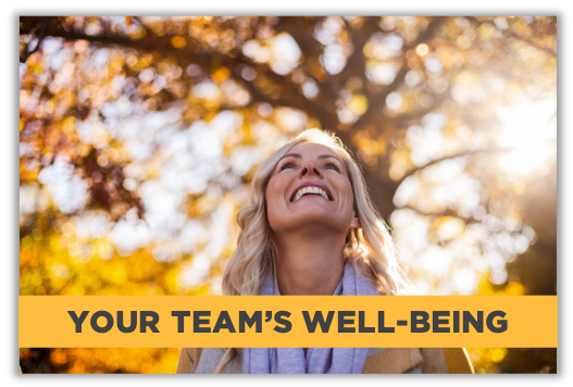 YOUR TEAM'S WELL-BEING